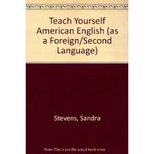 Teach Yourself American English (as a Foreign/Second Language)